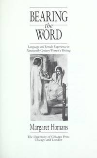 Bearing the Word: Language and Female Experience in 19th Century Women's Writing