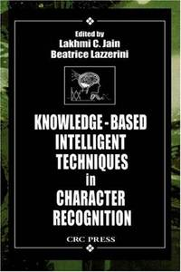 Knowledge-Based Intelligent Techniques in Character Recognition (International Series on...