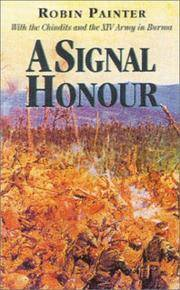 A SIGNAL HONOUR - With the Chindits and XIV th Army in Burma