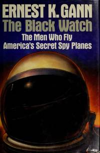 image of Black Watch: The Men Who Fly America's Secret Spy Planes
