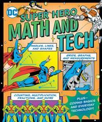 DC Super Hero Math and Tech (DC Super Heroes)