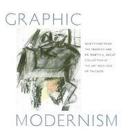 Graphic Modernism: Selections from the Francey and Dr. Martin L. Gecht Collection at The Art...