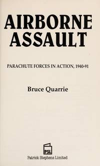 Airborne Assault; Parachute Forces in Action, 1940-91
