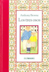 Los tres osos (Clasicos (Fondo de Cultura Economica)) (Spanish Edition) by Browne Anthony - Hardcover - 2010-04-01 - from Ergodebooks and Biblio.com