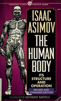 The Human Body: Its Structure and Operation; Revised and Expanded Edition (Mentor) by Asimov, Isaac - 1992