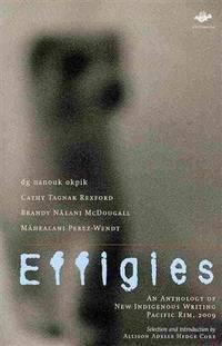 Effigies: An Anthology of New Indigenous Writing, Pacific Rim, 2009