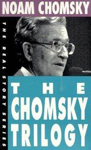 The Chomsky Trilogy: Secrets, Lies and Democracy; The Prosperous Few and the Restless Many; What Uncle Sam Really Wants