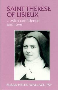SAINT THERESE OF LISIEUX . . . with Confidence and Love