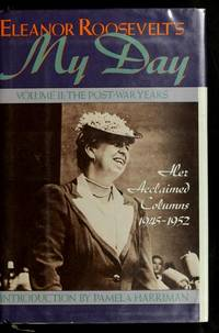 Eleanor Roosevelt's My Day, Volume II: The Post-War Years