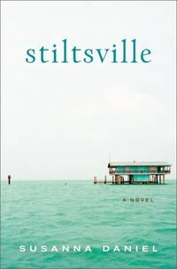 Stiltsville: A Novel (Signed)