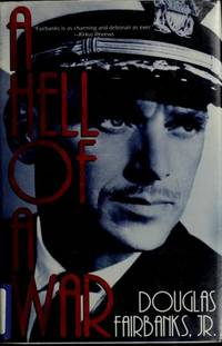 A Hell of a War by Fairbanks, Douglas Jr - 1993