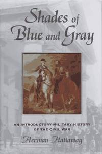 Shades of Blue and Gray; An Introductory Military History of the Civil War