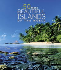 50 Most Beautiful Islands of the W