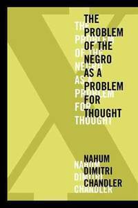X_The Problem of the Negro as a Problem for Thought (American Philosophy)