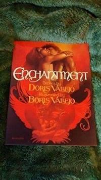 ENCHANTMENT: Stories by DORIS VALLEJO. by  BORIS: VALLEJO** - Paperback - UK,Qrto wraps,1st s/b edn. - from R. J. A. PAXTON-DENNY. (SKU: rja733)
