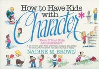 How to Have Kids With Character  Even If Your Kids Are Characters