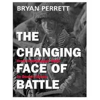 The Changing Face of Battle: From Teutoburger Wald to Desert Storm.