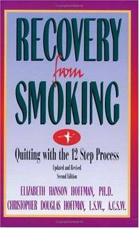 Recovery from Smoking: Quitting with the 12 Step Process
