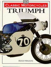Classic Motorcycles: Triumph by Hugo Wilson