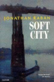 Soft City Raban, Jonathan
