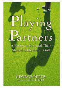 Playing Partners: A Father, a Son and Their Shared to Golf
