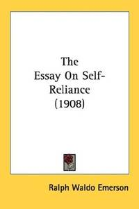 The Essay On Selfreliance By Emerson Ralph Waldo Image Of The Essay On Selfreliance