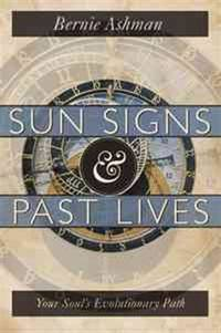 SUN SIGNS AND PAST LIVES: Your Souls Evolutionary Path