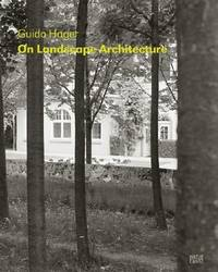 Guido Hager: On Landscape Architecture