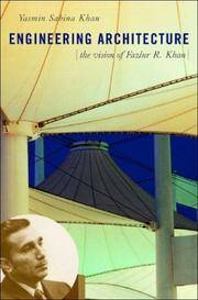 Engineering Architecture: The Vision of Fazlur R. Khan