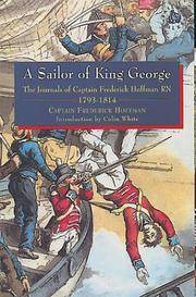 A SAILOR OF KING GEORGE : The Journals of Captain Frederick Hoffman, RN, 1793 - 1814