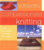 Compassionate Knitting  Finding Basic Goodness in the Work of Our Hands