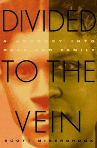 Divided to the Vein: A Journey into Race and Family