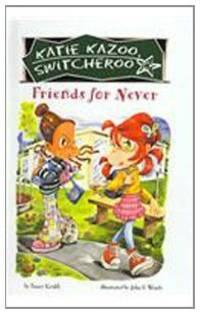 Friends for Never #14 (Katie Kazoo Switcheroo)