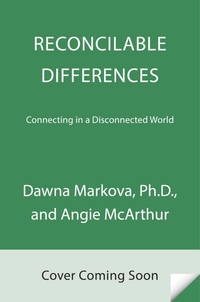 RECONCILABLE DIFFERENCES: Connecting In A Disconnected World (H)