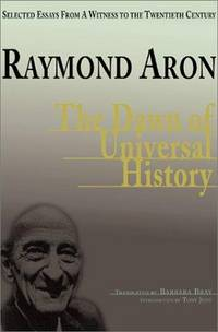 The Dawn of Universal History: Selected Essays from a Witness of the Twentieth Century