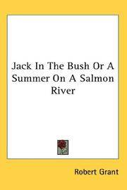 Jack In The Bush Or A Summer On A Salmon River by Robert Grant - Hardcover - 2007-07-25 - from Ergodebooks and Biblio.com