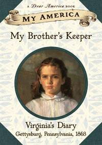 My America: My Brother's Keeper: Virginia's Civil War Diary, Book One