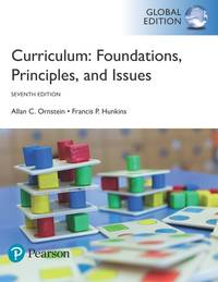 image of Curriculum: Foundations, Principles, and Issues, Global Edition