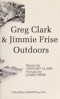 Greg Clark and Jimmie Frise Outdoors