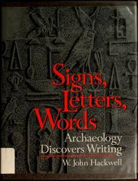 Signs, Letters, Words: Archaeology Discovers Writing