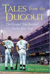 Tales from the Dugout by  Mike Shannon - Hardcover - from Wonder Book and Biblio.com