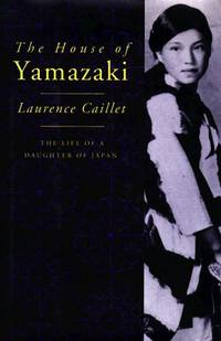 The House of Yamazaki: The Life of a Daughter of Japan