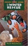 image of The Winter Rescue (Sugar Creek Gang Original Series)