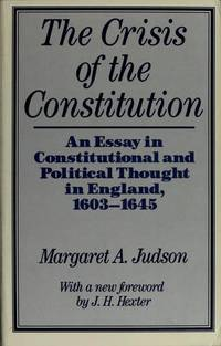 Crisis of the Constitution: An Essay in Constitutional and Political  Thought in England, 1603-1645