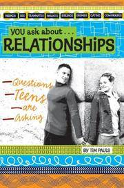 You Ask about Relationships : Questions Teens Are Asking