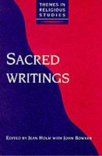 SACRED WRITINGS (THEMES IN RELIGIOUS STUDIES) by HOLM & BOWKER (EDS) - Paperback -   - 1994 - from Green Ink Booksellers and Biblio.com