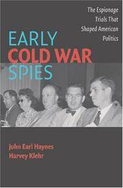 EARLY COLD WAR SPIES: THE ESPIONAGE TRIALS THAT SHAPED AMERICAN POLITICS (CAMBRIDGE ESSENTIAL...