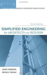 Simplified Engineering for Architects and Builders (Tenth Edition)