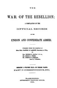 Serial #103, Series I, Vol 49 Part 1 Reports - January 1, June 30, 1865 Correspondence, Etc. January 1, March 15 1865.  War of the Rebellion Official Records of the Union and Confederate Armies by Lamont, Daniel S