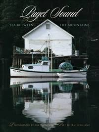 Puget Sound: Sea Between the Mountains by Eric Scigliano; Tim Thompson - First Edition, First Printing - 2000 - from Uncommon Works, IOBA and Biblio.com